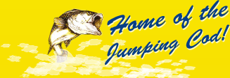 Home of the Jumping Cod!
